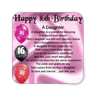16th birthday stickers ; daughter_poem_16th_birthday_square_sticker-r83b1b0f5db334b1f8666225f3734f026_v9wf3_8byvr_324