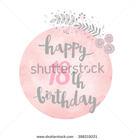 18th birthday poster designs ; stock-vector-happy-th-birthday-greeting-card-floral-pattern-watercolor-background-calligraphy-lettering-398219221
