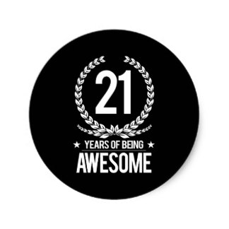 21st birthday labels ; 21st_birthday_21_years_of_being_awesome_classic_round_sticker-r73dd174d71ca4ca19c9e06371c4ba036_v9waf_8byvr_324