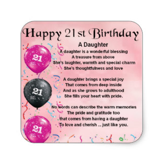 21st birthday stickers ; daughter_poem_21st_birthday_square_sticker-r42667a59b04a44a995b3ee2da48be7c2_v9wf3_8byvr_324