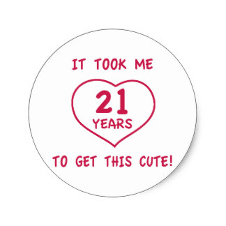 21st birthday stickers ; funny_21st_birthday_gifts_heart_classic_round_sticker-r63f71112b8bb4b7cbfb9b95ccd81240d_v9waf_8byvr_324