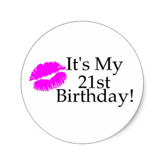 21st birthday stickers ; its_my_21st_birthday_kiss_classic_round_sticker-r89effe2bf9ee48ecaccd2e0b53858d23_v9waf_8byvr_324