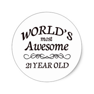 21st birthday stickers ; worlds_most_awesome_21_year_old_classic_round_sticker-r66bdc3e297e2465286515615eb180830_v9waf_8byvr_324