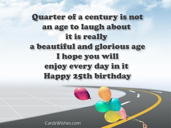 25th birthday messages greeting cards ; birthday-wishes-25-year-old