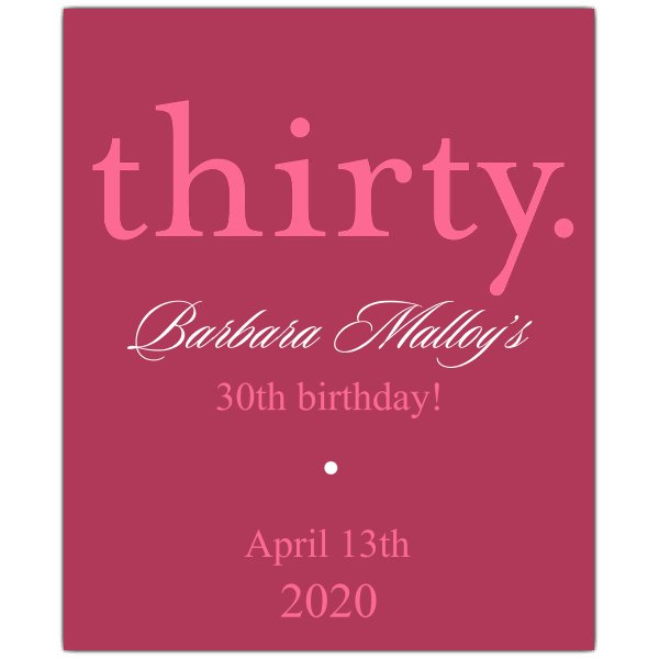 30th birthday wine labels ; Thirty-Pink-30th-Birthday-Wine-Labels-p-610-34WL-149P-z
