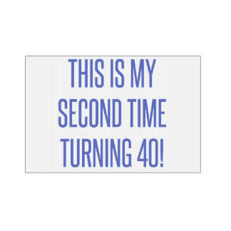 40th birthday signs ; 80th_birthday_gag_gift_sign-re2e54e97bbdd475f8c748b1a356a97e3_fomuw_8byvr_324
