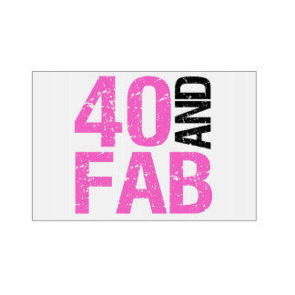 40th birthday signs ; fabulous_40th_birthday_sign-r82f83f48a8974a6ba4b68655c9a0590e_fomuw_8byvr_324