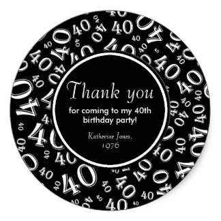 40th birthday stickers ; thank_you_black_and_white_40th_birthday_party_classic_round_sticker-rda83f4b619414e7190d791a1240617aa_v9wth_8byvr_324