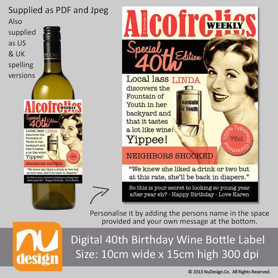 40th birthday wine label ideas ; a656c22533e0dd1ef6516109d752a3e6--th-birthday-birthday-ideas