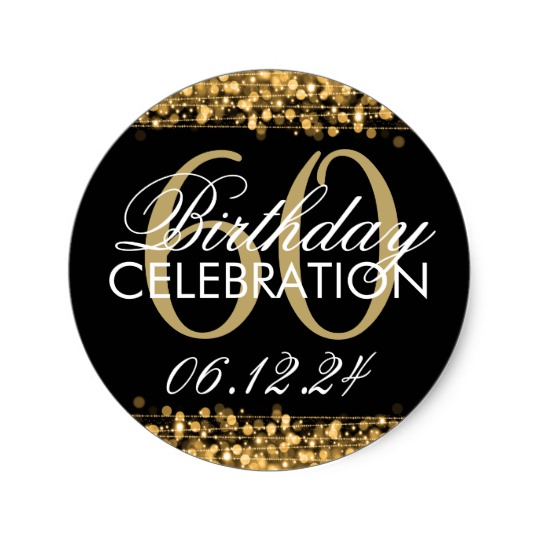 60th birthday labels ; elegant_60th_birthday_party_sparkles_gold_classic_round_sticker-r901d27a8b09a4770a0fdece01ee586d1_v9waf_8byvr_540