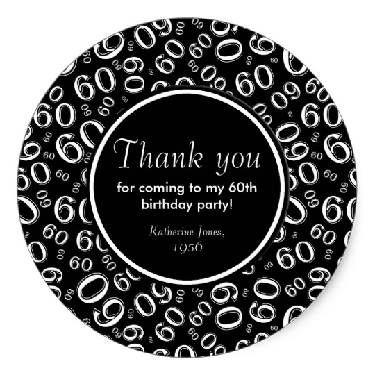 60th birthday stickers ; thank_you_black_and_white_60th_birthday_party_classic_round_sticker-r71c249fc5317417a893207af85898523_v9wth_8byvr_540
