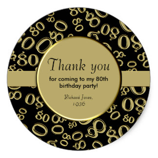 60th birthday stickers ; thank_you_gold_and_black_80th_birthday_party_classic_round_sticker-r4742d9aba3544115837c597110c7ef99_v9wth_8byvr_324