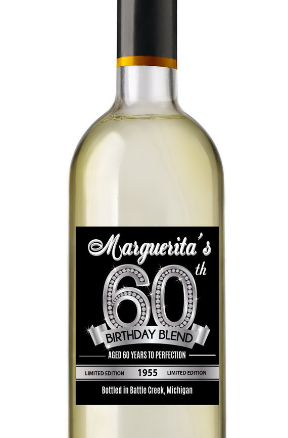 60th birthday wine bottle labels ; 3984748831146ff3bc5e340b31b29b47