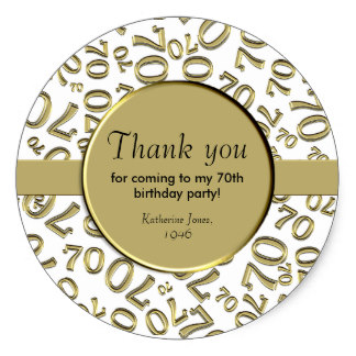 70th birthday labels ; thank_you_gold_and_white_70th_birthday_party_classic_round_sticker-re75cbf5dc0984be0af3112c4aa0c2027_v9wth_8byvr_324