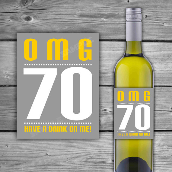 70th birthday wine labels ; 5797fd12c16548a25bed0040719e633d