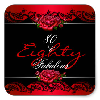 80th birthday stickers ; 80_fabulous_80th_birthday_party_red_roses_square_sticker-r8c71d2b79bc345729925df1aebabe324_v9i40_8byvr_324