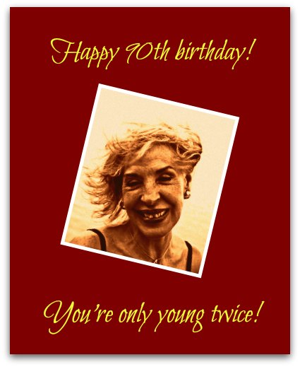 90th birthday greeting card messages ; Smile1