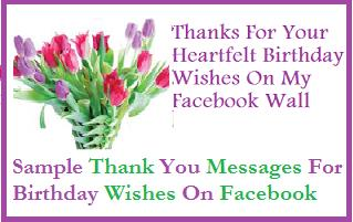 a thank you message for birthday wishes on facebook ; FB