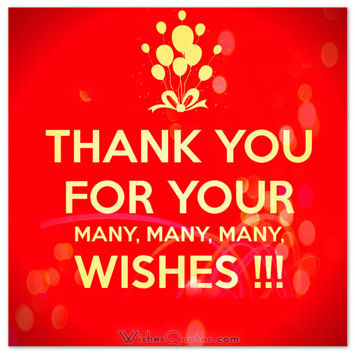 appreciation message for birthday wishes ; thank-you-for-your-many-wishes-