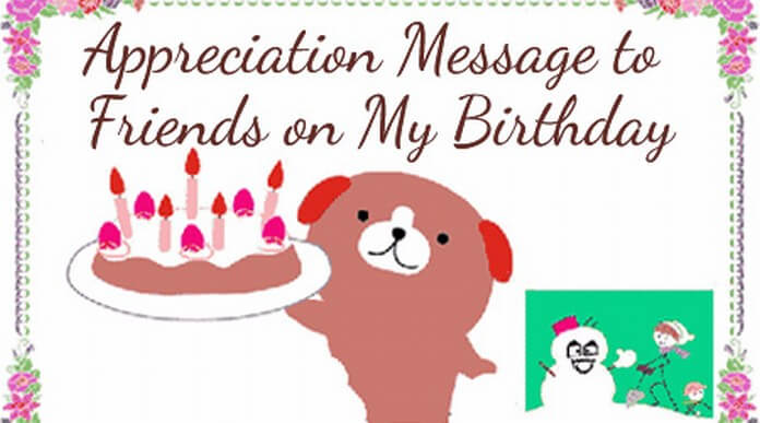 appreciation message to friends for birthday wishes ; my-birthday-appreciation-messages-friends
