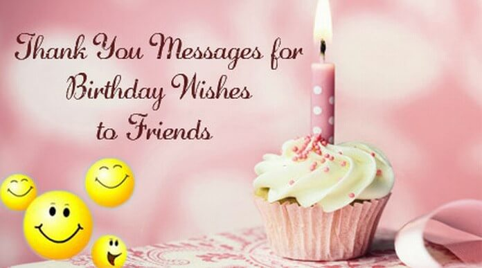 appreciation message to friends for birthday wishes ; thank_you_for_the_birthday_wishes