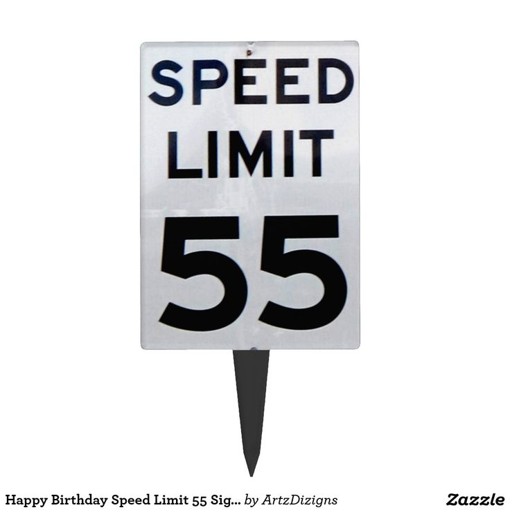 bday signs ; 2b61abf2bbe1be7a727442d60157bf5e--speed-limit-signs-cake-toppers