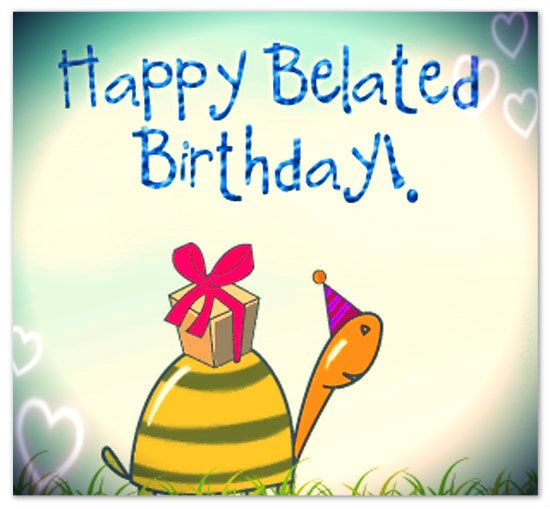 belated birthday greeting card messages ; belated-birthday-wishes