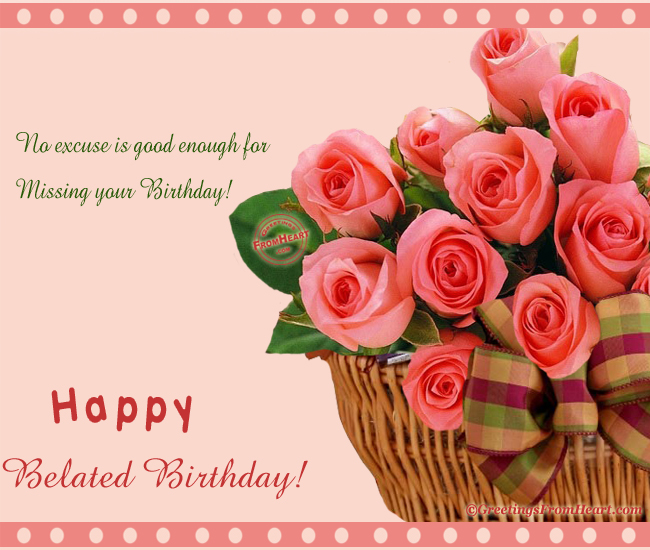 belated birthday greeting card messages ; e09ecbe0a23cfd482e5921b83b80d13b