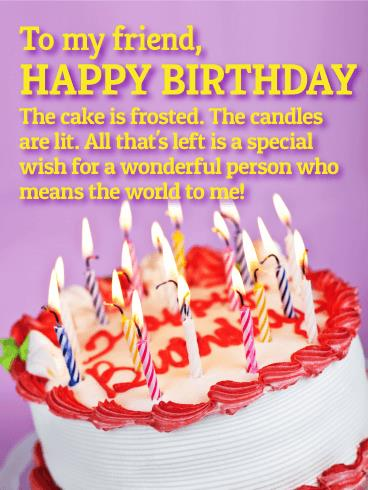 best birthday wishes card for friend ; you-mean-the-world-to-me-happy-birthday-wishes-card-for-friends-happy-birthday-cakes-with-candles-for-best-friend-wishes