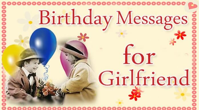 best birthday wishes message for girlfriend ; birthday-messages-girlfriend