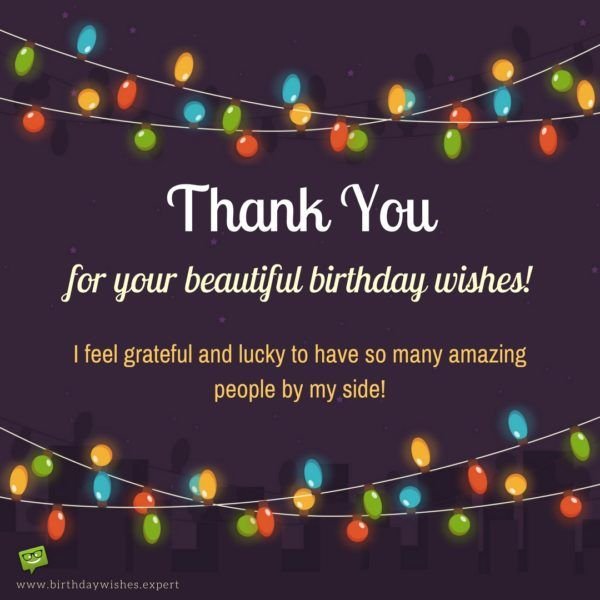 best thank you message for birthday wishes ; birthday-quotes-thank-you-for-your-beautiful-birthday-wishes-i-feel-grateful-and-lucky-to-have