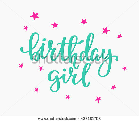 birthday girl sign ; stock-vector-happy-birthday-girl-lettering-sign-quote-typography-calligraphy-design-for-postcard-poster-438181708