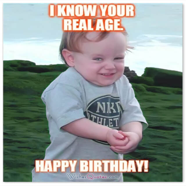 birthday greeting funny images ; I-KNOW-YOUR-REAL-AGE