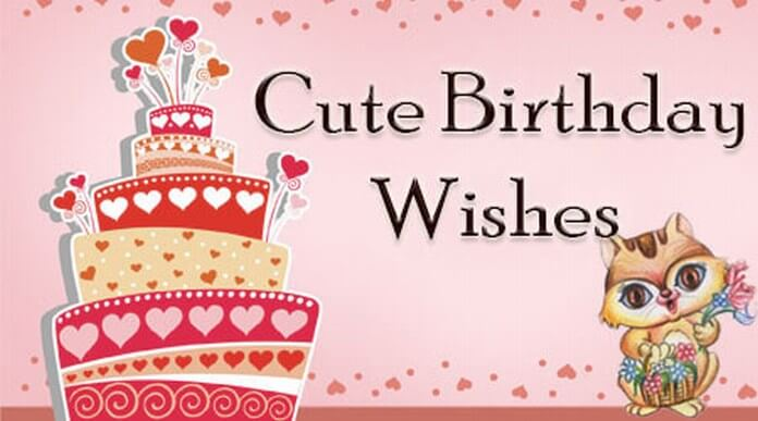 birthday greetings and messages ; cute-birthday-wishes-message