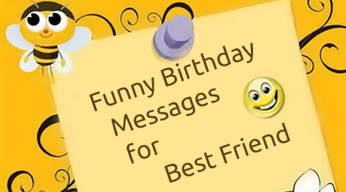 birthday greetings message for a best friend ; funny-best-friend-birthday-message
