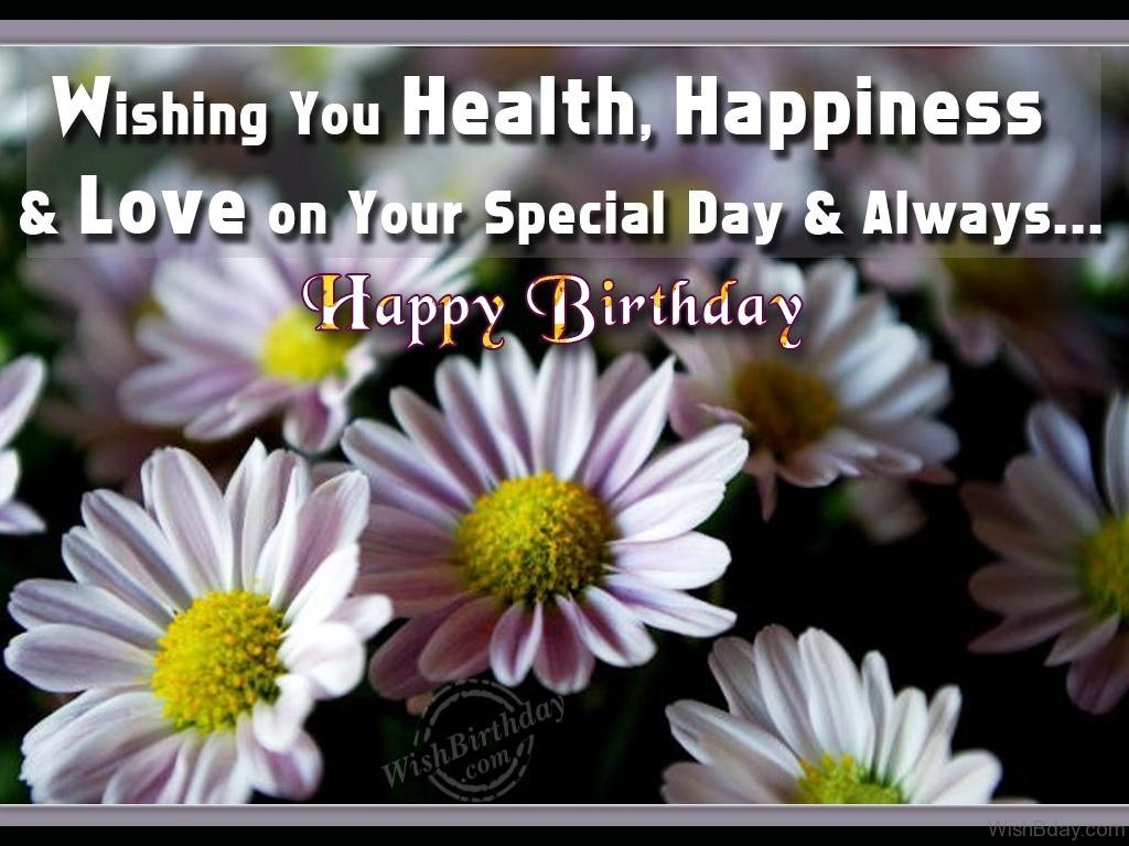 birthday message wishing good health ; Wishing-You-Health-Happiness-And-Love-On-Your-Special-Day