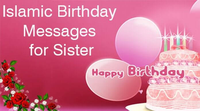 birthday messages and wishes ; islamic-birthday-messages-sister