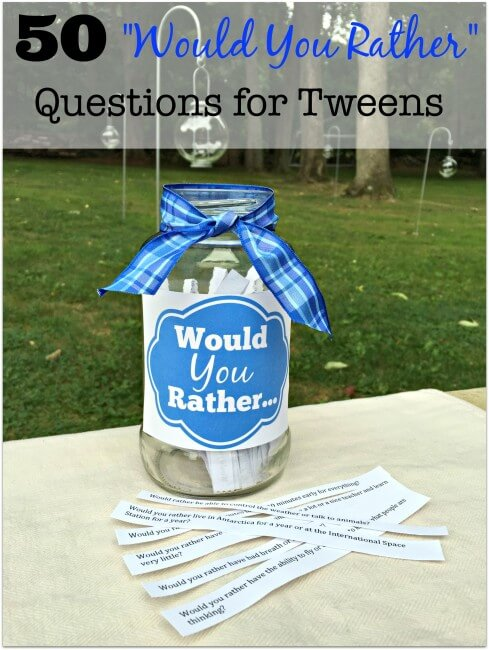 birthday party activities for tweens ; 50-Would-You-Rather-Questions-for-Tweens-489x650