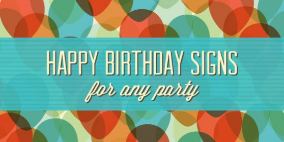 birthday party signs ; happy-birthday-signs-e1375479349237