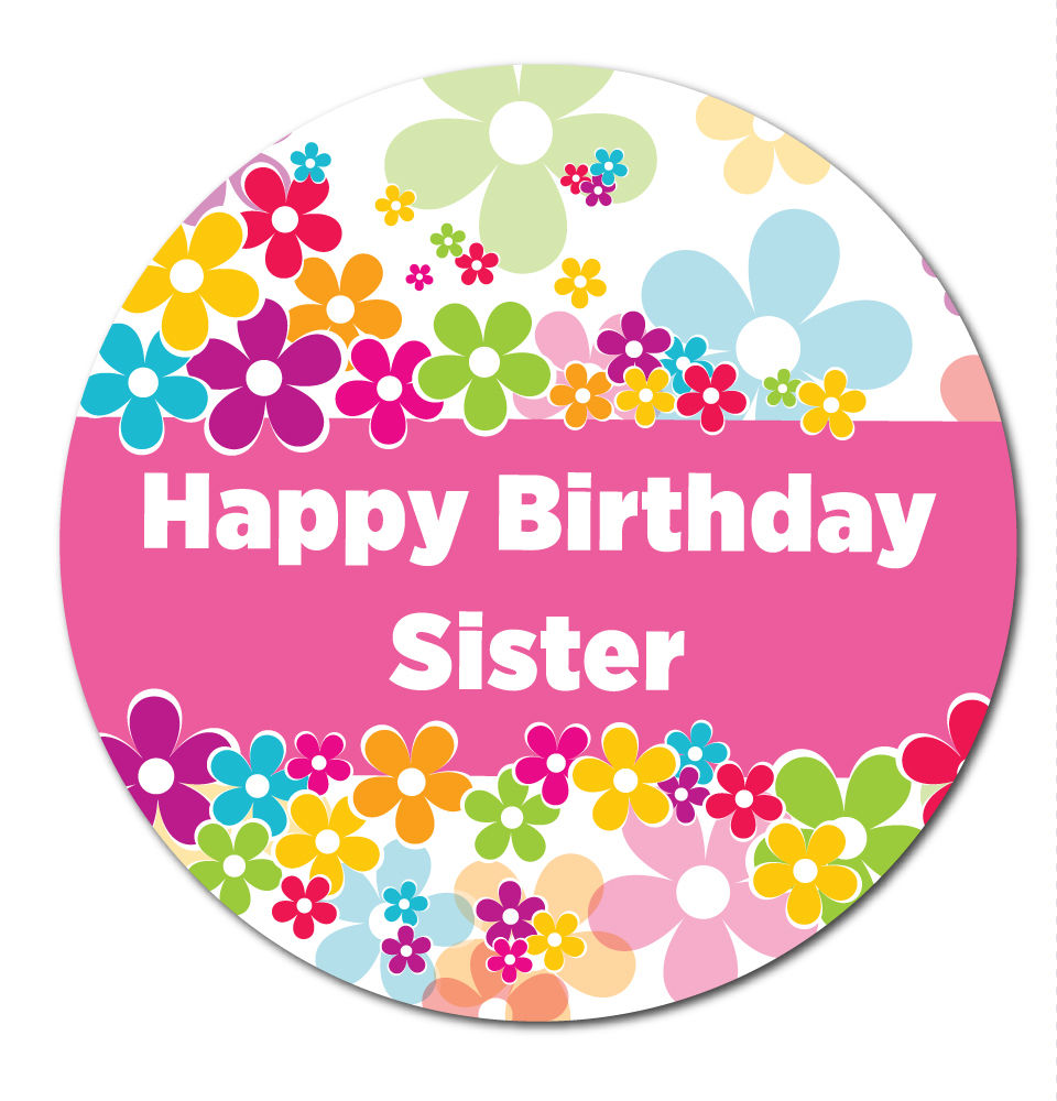 birthday photo stickers ; Variation-of-039Happy-Birthday-Sister039-Stickers-8211-Choice-of-3-designscardsshops-8211-60-mm-192254534612-fad5