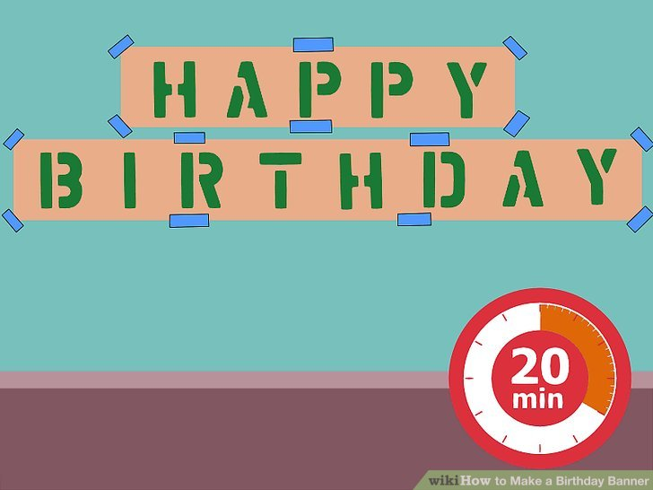birthday signage ; aid1524995-v4-728px-Make-a-Birthday-Banner-Step-31