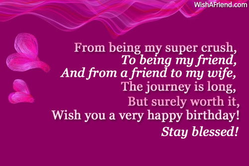 birthday wish for wife poem ; From-Being-My-Super-Crush-To-Being-My-Friend-Wish-You-A-Very-Happy-Birthday-Stay-Bless