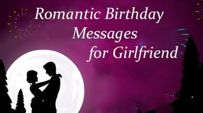 birthday wish message for girlfriend ; romantic-birthday-message-girlfriend