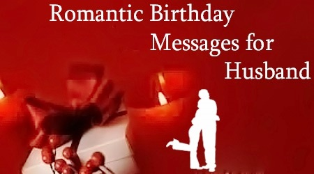 birthday wish to husband message ; romantic-birthday-wishes-for-him-4