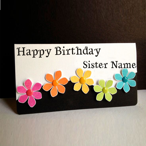birthday wishes card for sister with name ; 79b5f06b5873ca444eab48cfb40312ae