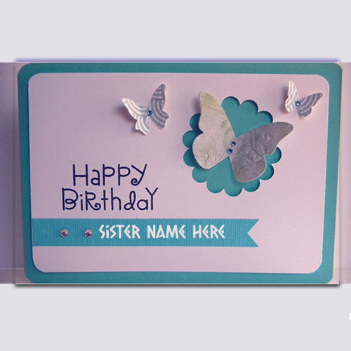 birthday wishes card for sister with name ; c33ce57335b77e2d37c353849d608784