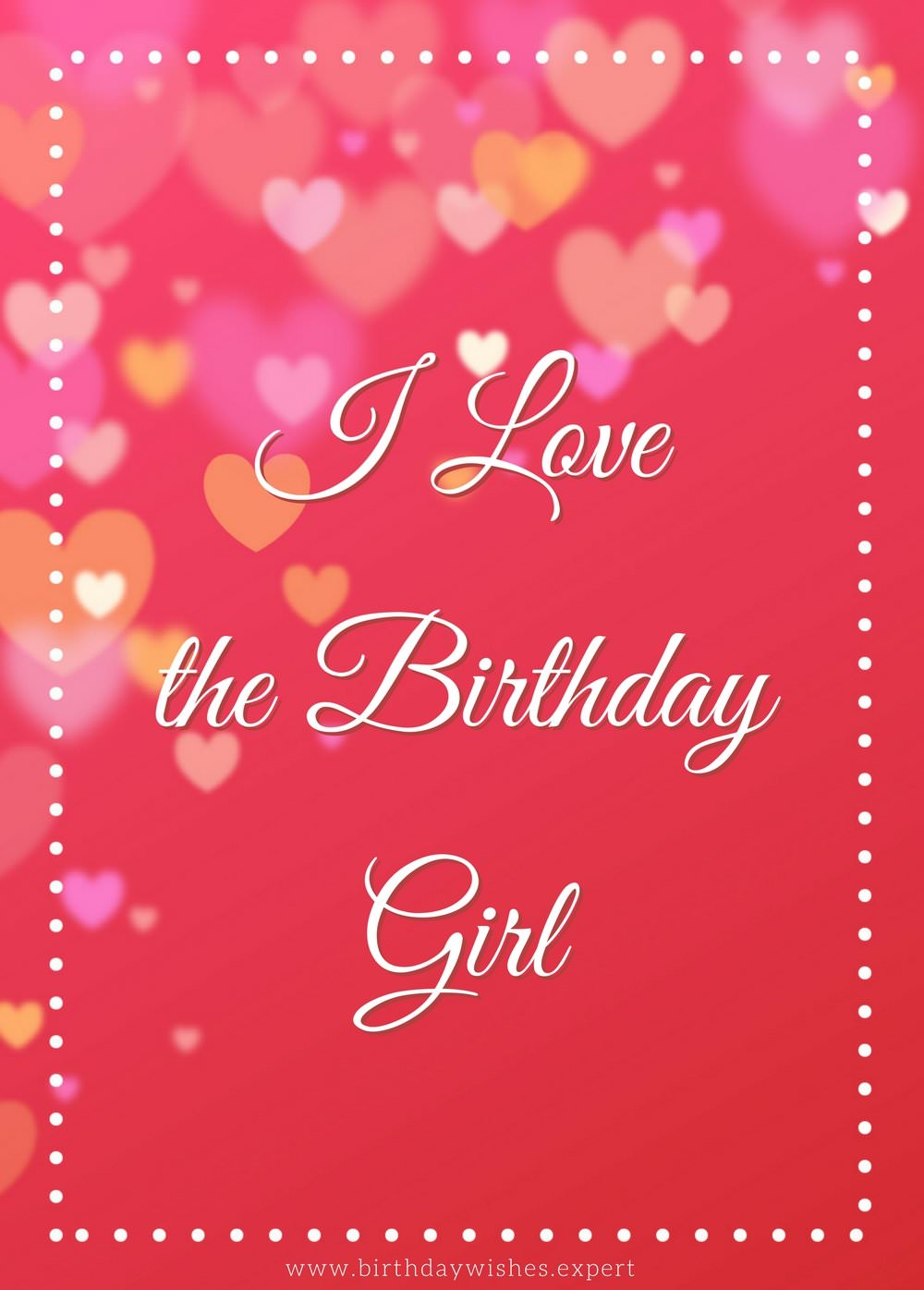birthday wishes for girlfriend greeting card ; I-love-the-birthday-girl