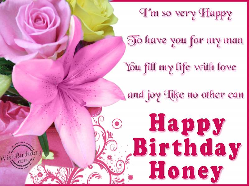 birthday wishes for girlfriend poems ; Im-So-Very-Happy-To-Have-You-For-My-man-Happy-Birthday-Honey