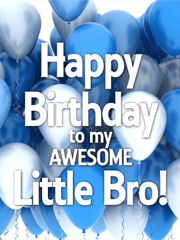birthday wishes for younger brother card ; b_day_fbr_LittleBrother02-223eb5f296c95568cb20c88843a68ce6