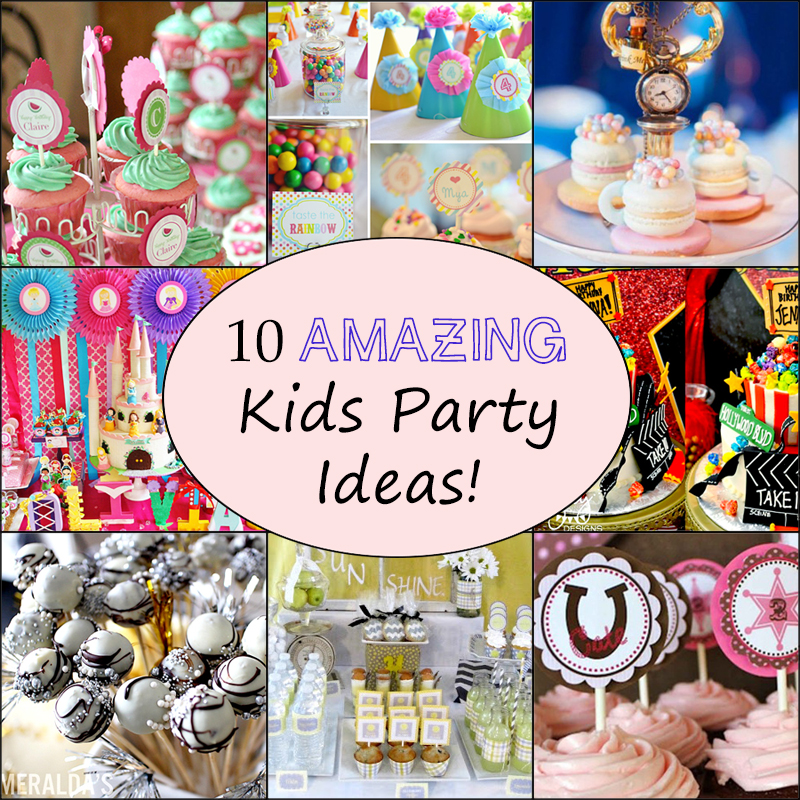 children's birthday activities ; 10-kids-birthday-party-ideas